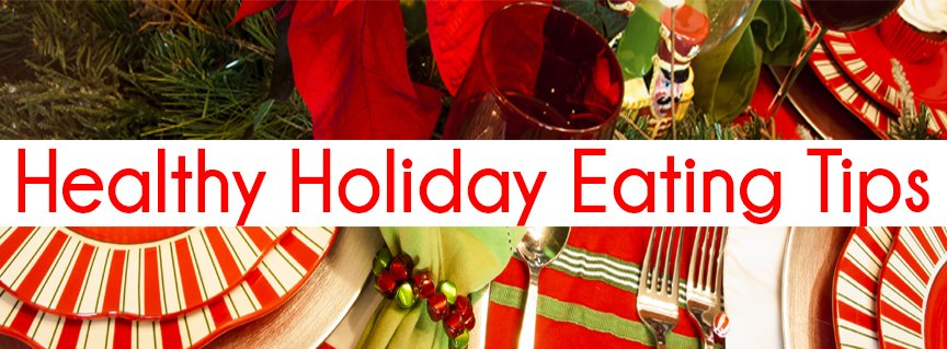 21 Tips for Eating Right During The Holidays!
